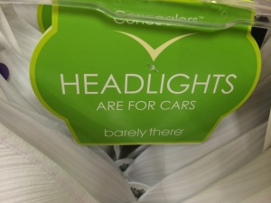 Barely There Headlights are for cars